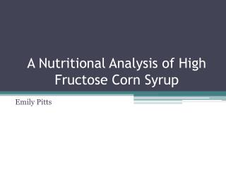 A Nutritional Analysis of High Fructose Corn Syrup