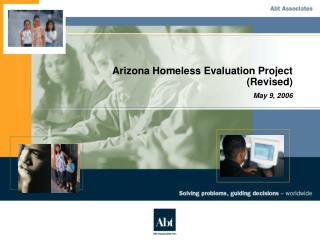Arizona Homeless Evaluation Project (Revised)  May 9, 2006