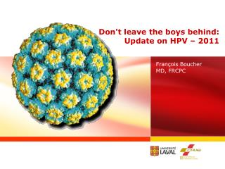 Don't leave the boys behind: Update on HPV – 2011