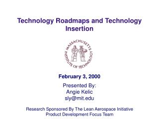 Technology Roadmaps and Technology Insertion