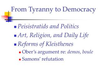 From Tyranny to Democracy