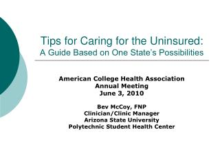 Tips for Caring for the Uninsured:   A Guide Based on One State's Possibilities