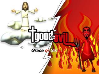 Grace  or Sin