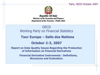 OECD  Working Party on Financial Statistics  Tour Europe – Salle des Nations October 2-3, 2007