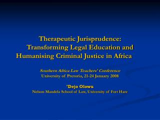 Therapeutic Jurisprudence:  Transforming Legal Education and Humanising Criminal Justice in Africa
