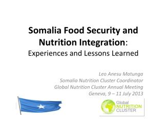 Somalia Food Security and Nutrition Integration :  Experiences and Lessons Learned