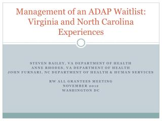 Management of an ADAP Waitlist: Virginia and North Carolina Experiences