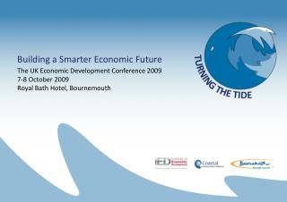Building a Smarter Economic Future The UK Economic Development Conference 2009