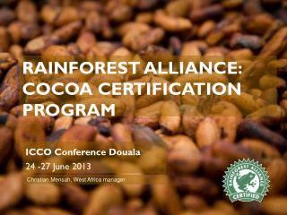 RAINFOREST ALLIANCE: cocoa certification PROGRAM
