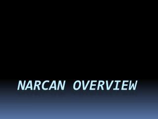 Narcan Overview
