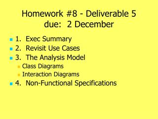 Homework #8 - Deliverable 5 due:  2 December