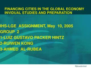 FINANCING CITIES IN THE GLOBAL ECONOMY     INVIDUAL STUDIES AND PREPARATION