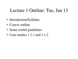 Lecture 1 Outline: Tue, Jan 13