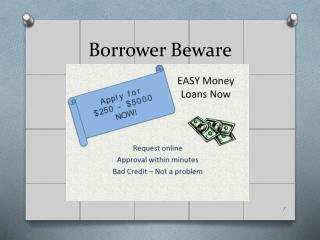 Borrower Beware