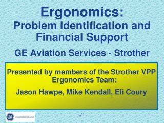 Ergonomics:  Problem Identification and  Financial Support GE Aviation Services - Strother