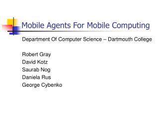 Mobile Agents For Mobile Computing