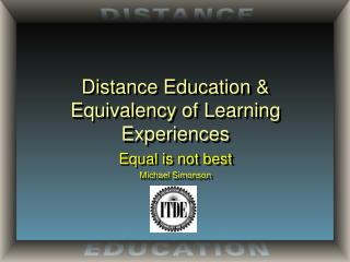 Distance Education & Equivalency of Learning Experiences
