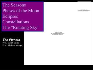 The Planets Prof.  Geoff Marcy  Prof.  Michael Manga