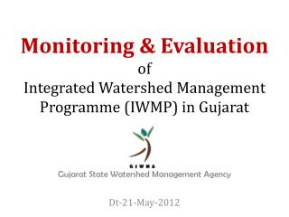 Monitoring & Evaluation  of  Integrated Watershed Management Programme (IWMP) in Gujarat