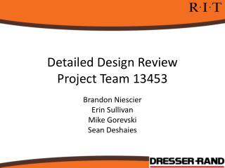 Detailed Design Review Project Team  13453