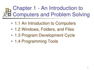 Chapter 1 - An Introduction to Computers and Problem Solving