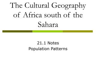 The Cultural Geography of Africa south of the Sahara