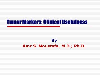 Tumor Markers: Clinical Usefulness