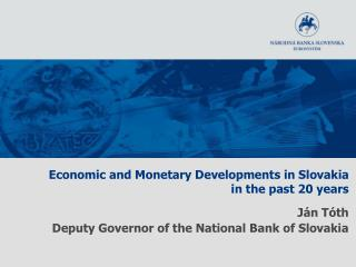 Economic and Monetary Development s  in Slovakia in the past 20 years