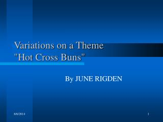 "Variations on a Theme  ""Hot Cross Buns"""