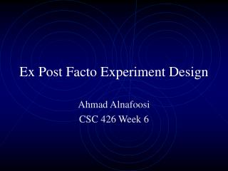Ex Post Facto Experiment Design