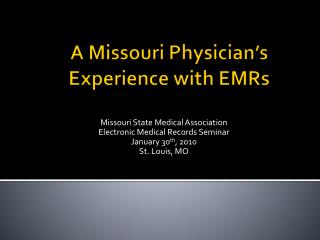 A Missouri Physician's Experience with EMRs