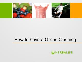 How to have a Grand Opening