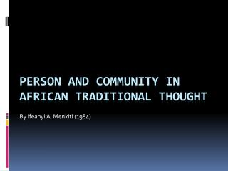Person And Community In African Traditional Thought