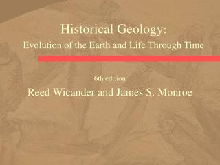 Historical Geology :  Evolution of the Earth and Life Through Time