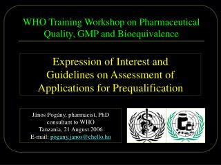 WHO Training Workshop on Pharmaceutical Quality, GMP and Bioequivalence