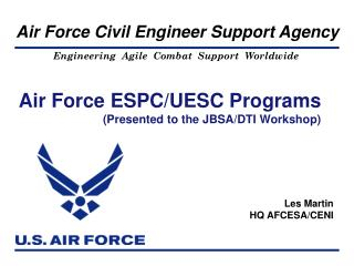 Air Force ESPC/UESC Programs (Presented to the JBSA/DTI Workshop)