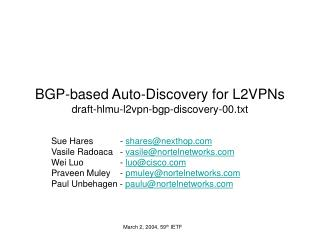BGP-based Auto-Discovery for L2VPNs  draft-hlmu-l2vpn-bgp-discovery-00.txt