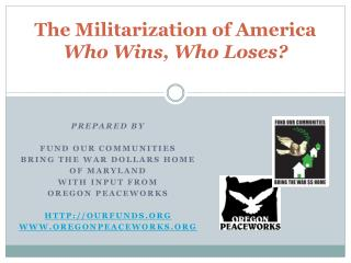 The Militarization of America Who Wins, Who Loses?