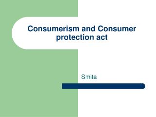 Consumerism and Consumer protection act