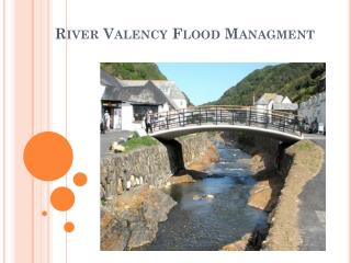 River Valency Flood Managment