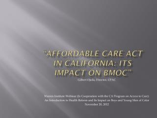 """Affordable  Care Act in California: Its Impact on BMoC """