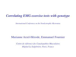 Correlating EMG exercise tests with genotype International Conference on the Nondystrophic Myotonias