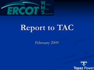 Report to TAC