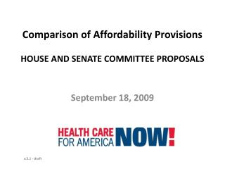 Comparison of Affordability Provisions HOUSE AND SENATE COMMITTEE PROPOSALS