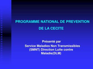 PROGRAMME NATIONAL DE PREVENTION DE LA CECITE