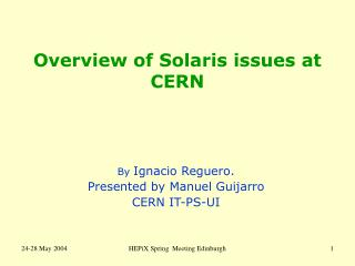 Overview of Solaris issues at CERN