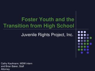 Foster Youth and the Transition from High School