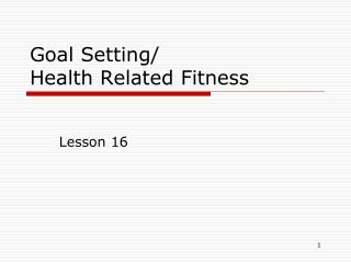 Goal Setting/  Health Related Fitness