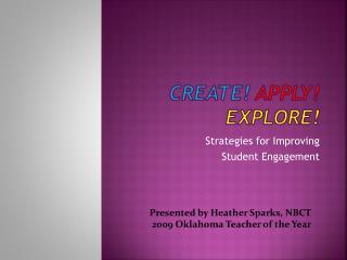 Create! Apply! Explore!