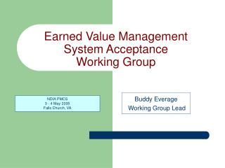 Earned Value Management      System Acceptance                  Working Group